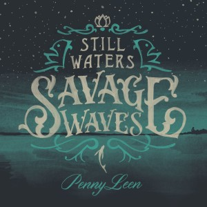 pennyleen-stillwatersavagewaves